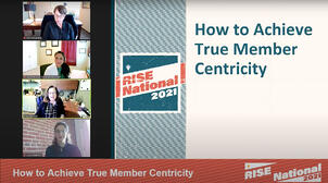 Resources-webcast-2021-rise-national-conference--how-to-achieve-true-member-centricity