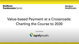 Resources-webcast-modern-healthcare-transformation-summit-value-based-payment-at-a-crossroads-charting-the-course-to-2030